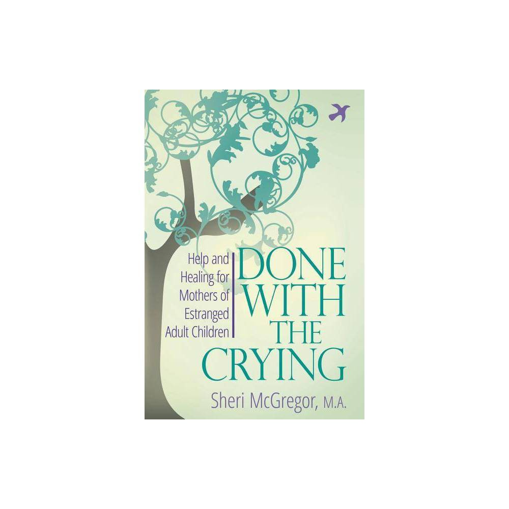 Done With The Crying By Sheri Mcgregor Paperback