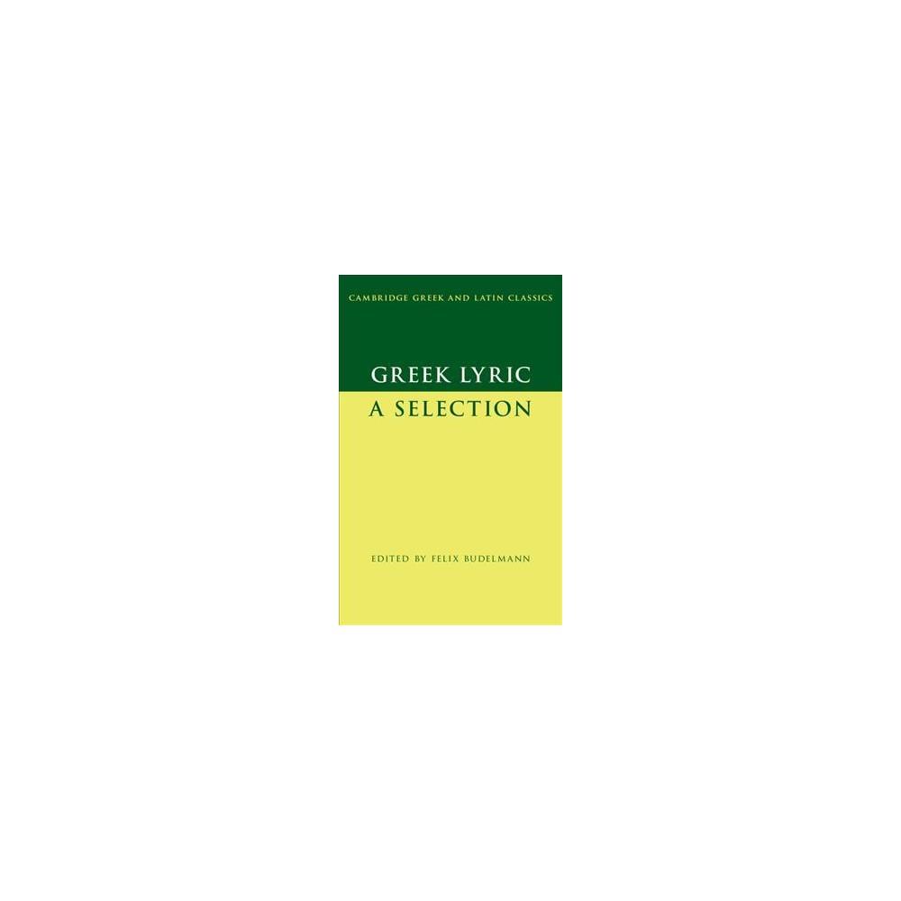 Greek Lyric : A Selection - Bilingual (Cambridge Greek and Latin Classics) (Paperback)
