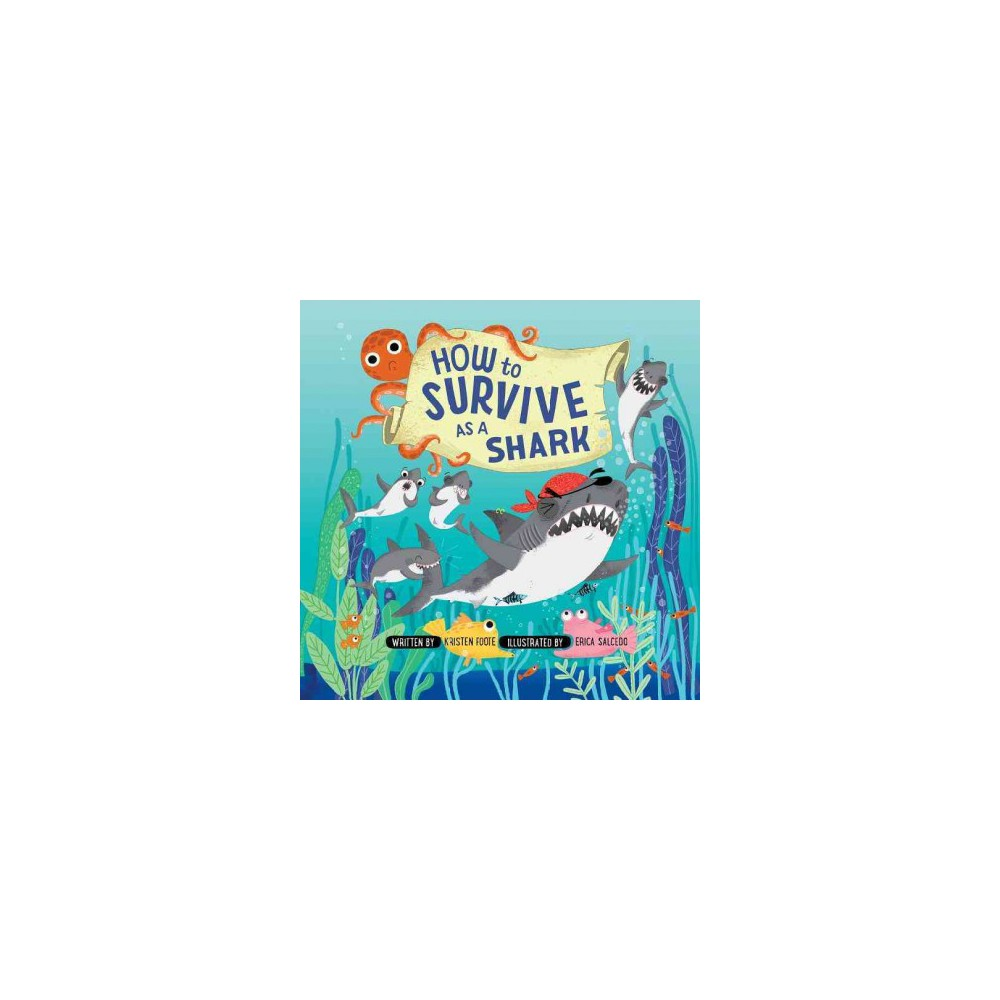 How to Survive As a Shark (Hardcover) (Kristen Foote)