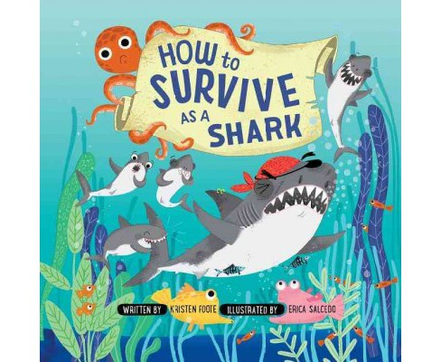 How to Survive As a Shark (Hardcover) (Kristen Foote) - image 1 of 1