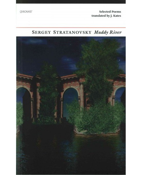 Muddy River : Selected Poems (Paperback) (Sergey Stratanovsky) - image 1 of 1