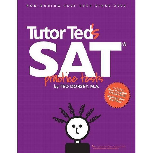 Tutor Ted's SAT Practice Tests - by Martha Marion & Linda Stowe & Than  Rossoff (Paperback)