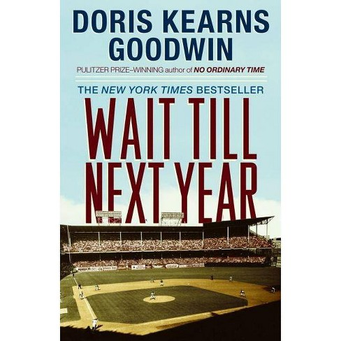 Wait Till Next Year - by  Doris Kearns Goodwin (Paperback) - image 1 of 1