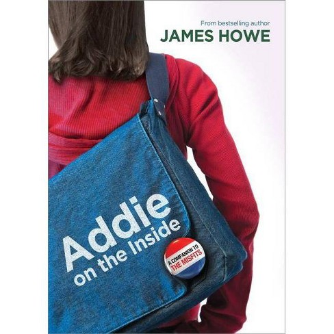 Addie on the Inside - (Misfits) by  James Howe (Hardcover) - image 1 of 1