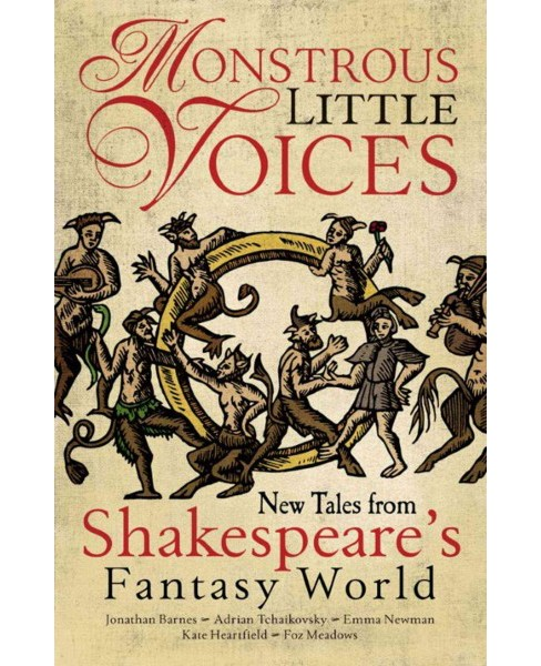 Monstrous Little Voices : New Tales from Shakespeare's Fantasy World (Paperback) (Adrian Tchaikovsky) - image 1 of 1