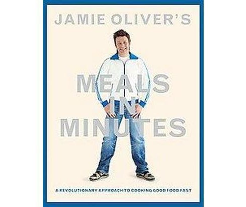 Jamie Oliver's Meals in Minutes : A Revolutionary Approach to Cooking Good Food Fast (Hardcover) - image 1 of 1