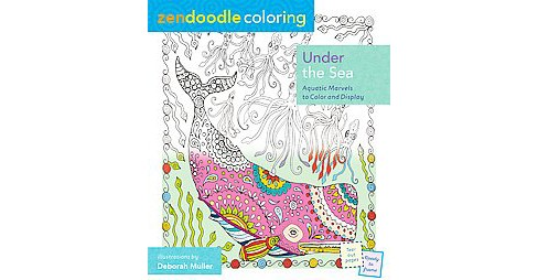 Under the Sea : Aquatic Marvels to Color and Display (Paperback) - image 1 of 1