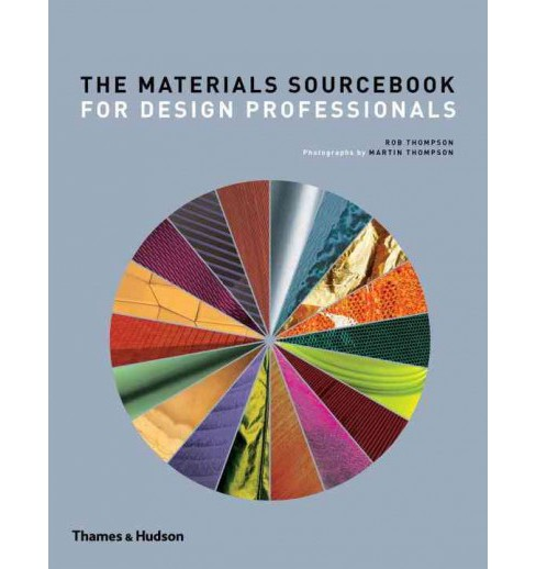 Materials Sourcebook for Design Professionals (Hardcover) (Rob Thompson) - image 1 of 1