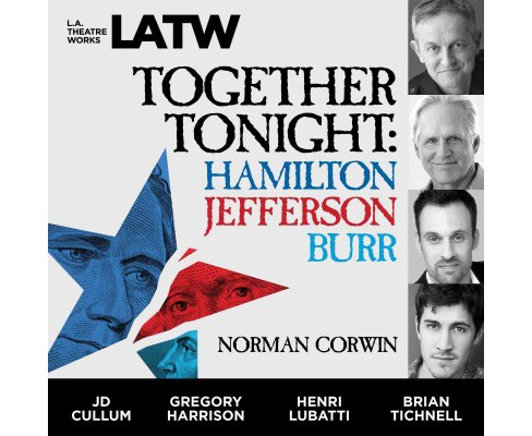 Together Tonight : Hamilton, Jefferson, Burr (CD/Spoken Word) (Norman Corwin) - image 1 of 1