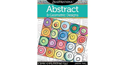 Zenspirations Abstract & Geometric Designs Adult Coloring Book: Create, Color, Pattern, Play! - image 1 of 1