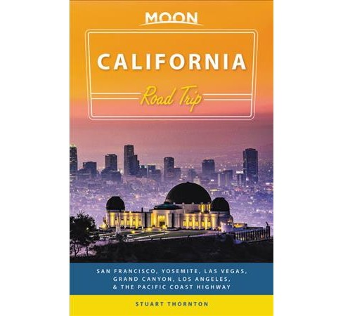 Moon Road Trip California -  (Moon California Road Trip) by Stuart Thornton (Paperback) - image 1 of 1