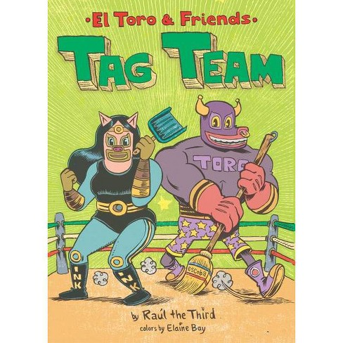 Tag Team - (El Toro and Friends) by  Ra�l the Third (Hardcover) - image 1 of 1