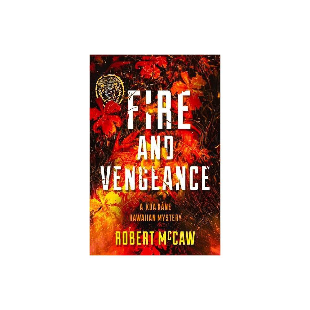 Fire And Vengeance Volume 3 Koa Kane Hawaiian Mystery By Robert Mccaw Hardcover