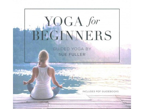 Yoga for Beginners : Guided Yoga, Includes PDF Guidebooks, Library Edition (Unabridged) (CD/Spoken Word) - image 1 of 1
