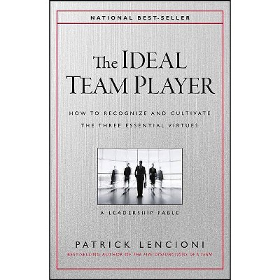 The Ideal Team Player - (J-B Lencioni) by  Patrick M Lencioni (Hardcover)