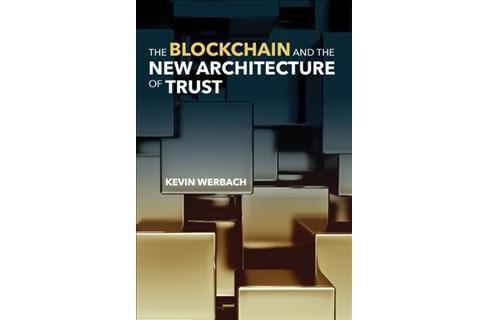 Blockchain and the New Architecture of Trust -  by Kevin Werbach (Hardcover) - image 1 of 1
