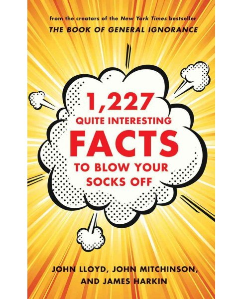 1,227 Quite Interesting Facts to Blow Your Socks Off -  (Hardcover) - image 1 of 1