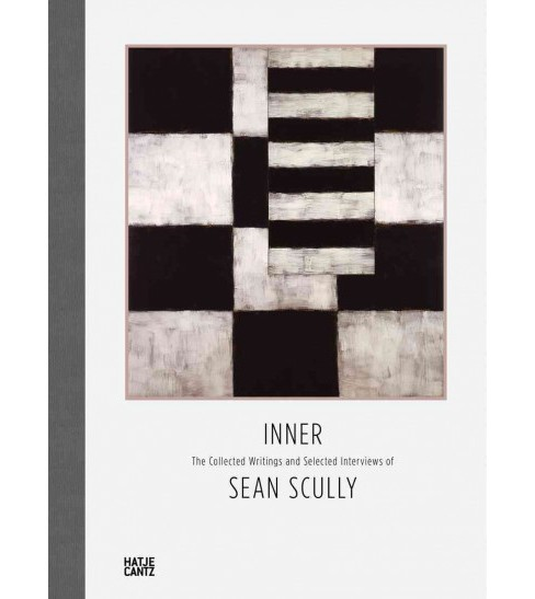 Inner : The Collected Writings and Selected Interviews of Sean Scully (Hardcover) - image 1 of 1