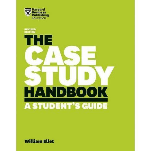 The Case Study Handbook - by  William Ellet (Paperback) - image 1 of 1