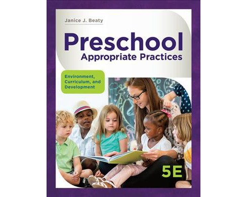 Preschool Appropriate Practices : Environment, Curriculum, and Development -  (Paperback) - image 1 of 1