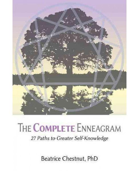 Complete Enneagram : 27 Paths to Greater Self-knowledge -  by Ph.D. Beatrice Chestnut (Paperback) - image 1 of 1