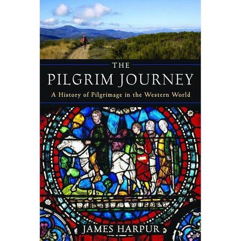 The Pilgrim Journey - by  James Harpur (Paperback) - image 1 of 1