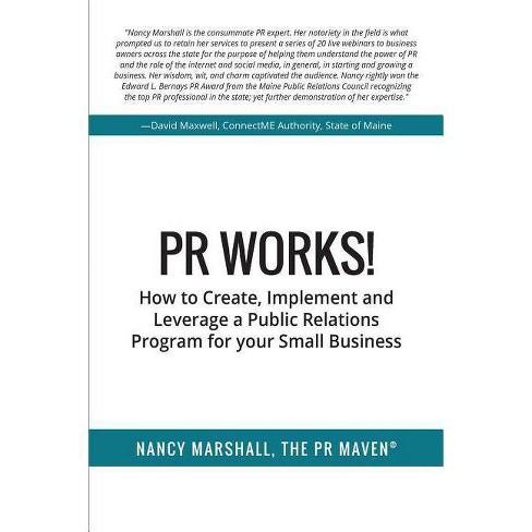 PR Works! - by Nancy Marshall (Paperback)