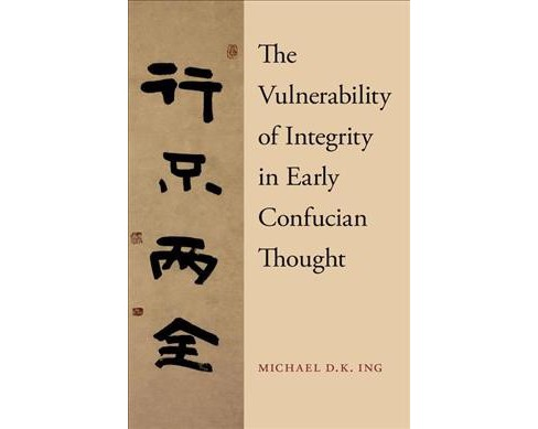 Vulnerability of Integrity in Early Confucian Thought (Hardcover) (Michael Ing) - image 1 of 1