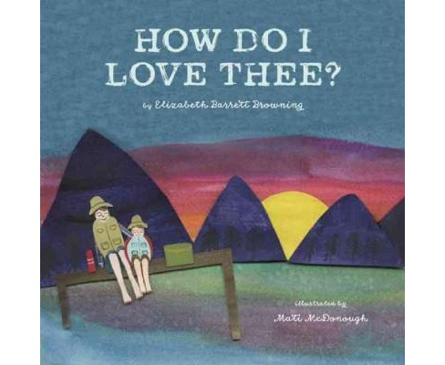 How Do I Love Thee? (Hardcover) (Elizabeth Barrett Browning) - image 1 of 1