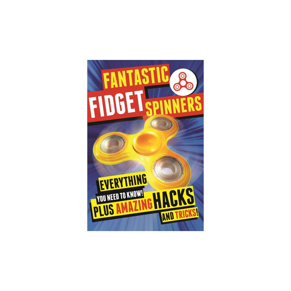 Fantastic Fidget Spinners - by Emily Stead (Paperback)