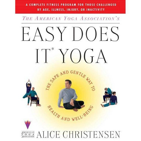 The American Yoga Associations Easy Does It Yoga - by  Alice Christensen (Paperback) - image 1 of 1