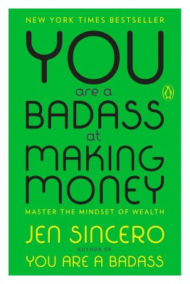 You Are a Badass at Making Money by Jen Sincero (Paperback)