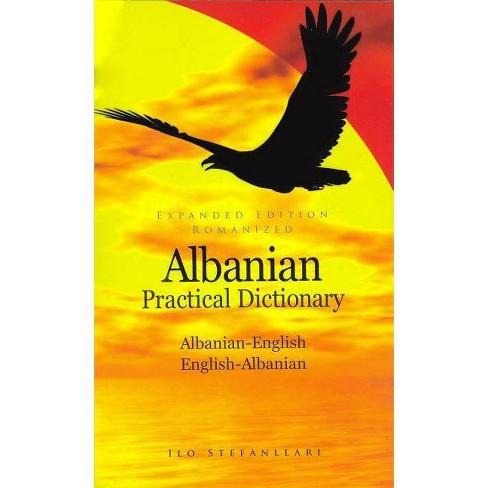 Albanian-English English-Albanian - (Hippocrene Practical Dictionary) by  Ilo Stefanllari (Paperback) - image 1 of 1