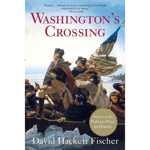 Washington's Crossing - (Pivotal Moments in American History (Oxford)) by  David Hackett Fischer - image 1 of 1