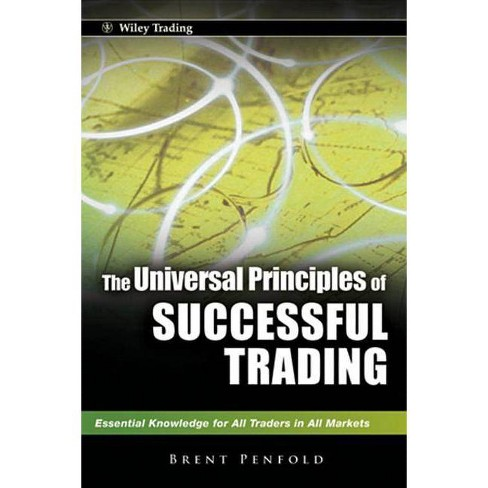 The Universal Principles of Successful Trading - (Wiley Trading) by  Brent Penfold (Hardcover) - image 1 of 1