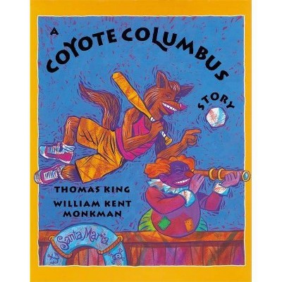 A Coyote Columbus Story - by  Thomas King (Paperback)