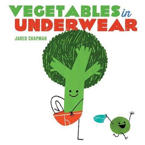 Vegetables in Underwear (Hardcover) (Jared Chapman) - image 1 of 1