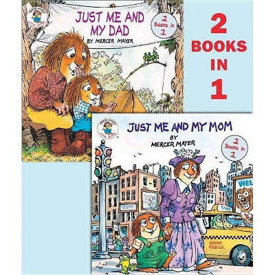 Just Me and My Mom/Just Me and My Dad Fl ( Mercer Mayer's Little Critter)(Paperback)by Mercer Mayer