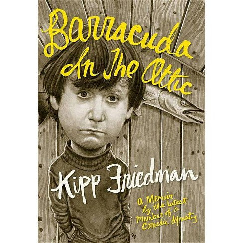 Barracuda in the Attic - by  Kipp Friedman (Hardcover) - image 1 of 1