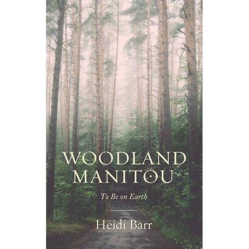 Woodland Manitou - by  Heidi Barr (Paperback) - image 1 of 1