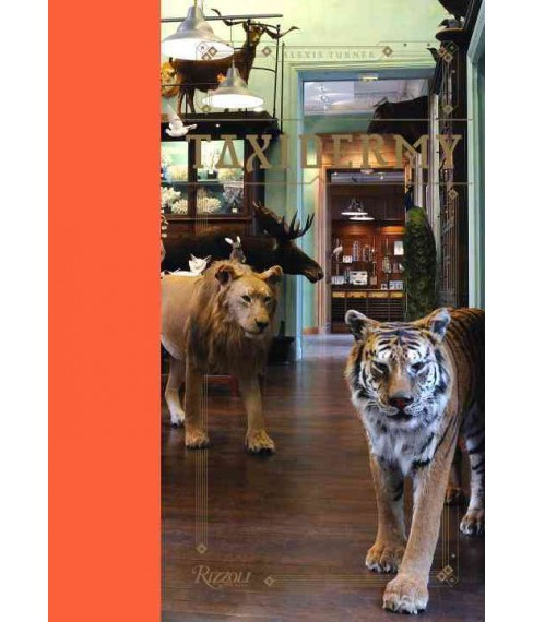 Taxidermy (Reissue) (Hardcover) (Alexis Turner) - image 1 of 1