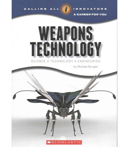 Weapons Technology : Science, Technology, Engineering (Paperback) (Michael Burgan) - image 1 of 1