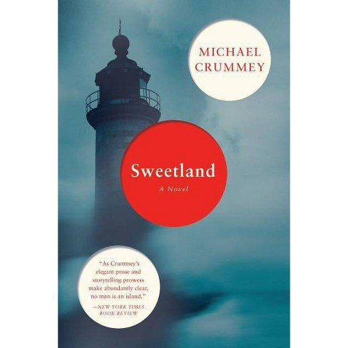 Sweetland - by  Michael Crummey (Paperback) - image 1 of 1