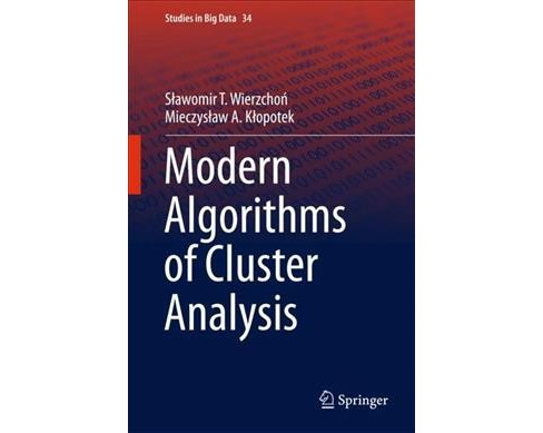 Modern Algorithms of Cluster Analysis -  by Slawomir Wierzchon & Mieczyslaw A. Klopotek (Hardcover) - image 1 of 1