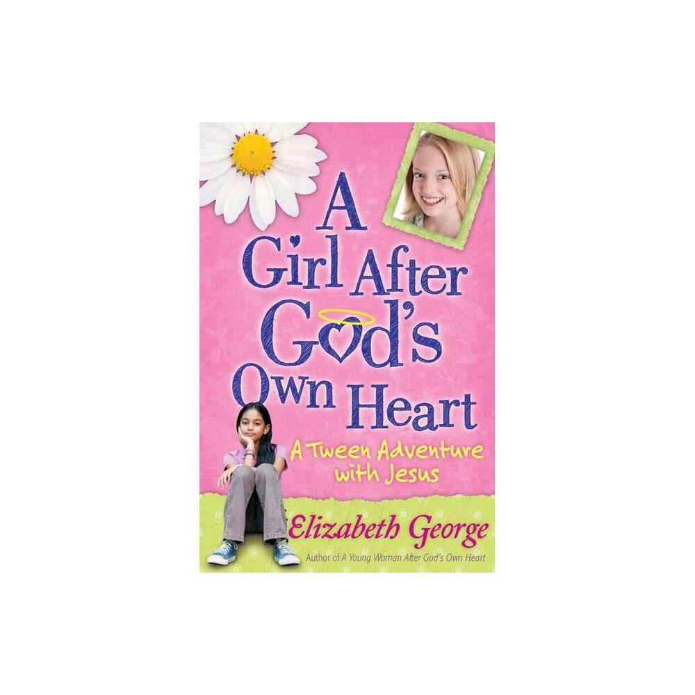 A Girl After God S Own Heart R By Elizabeth George Paperback