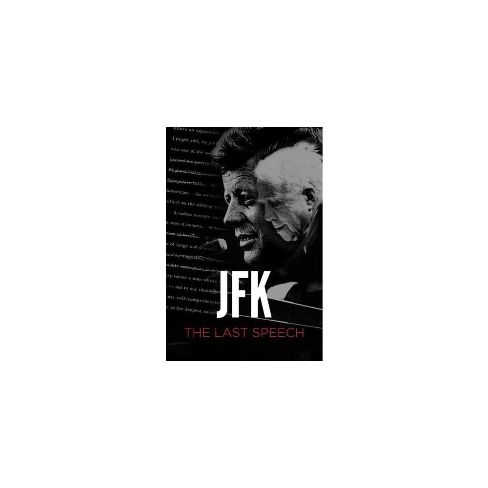 Jfk : The Last Speech - (Hardcover)