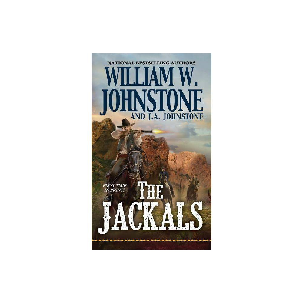 The Jackals - by William W Johnstone & J A Johnstone (Paperback) Discounts