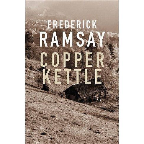 Copper Kettle - (Jesse Sutherlin Mysteries) by  Frederick Ramsay (Paperback) - image 1 of 1