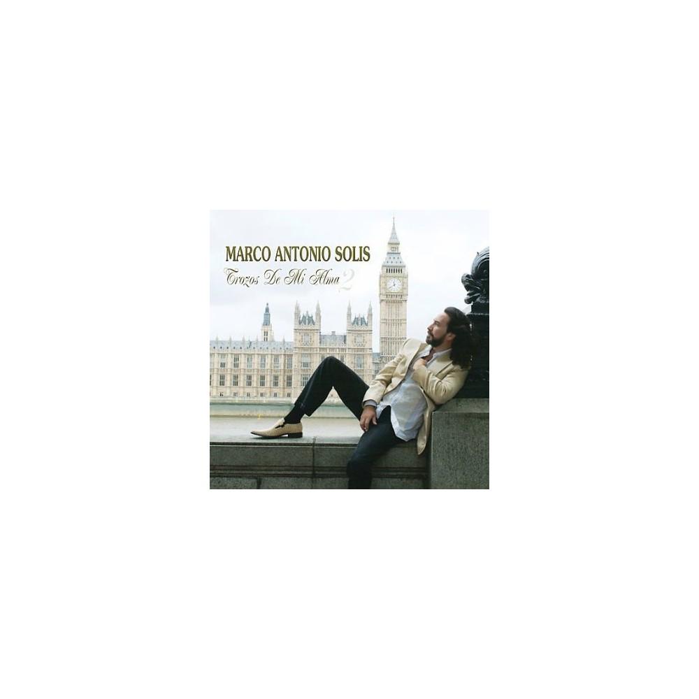 Marco Antonio Solis - Trozos De Mi Alma 2 (CD)