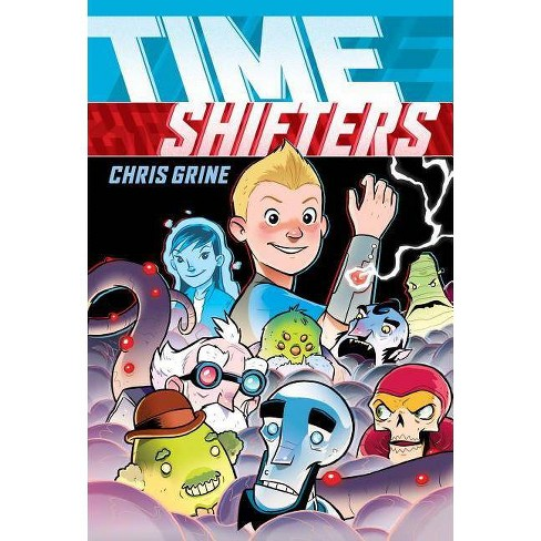 Time Shifters - by  Chris Grine (Hardcover) - image 1 of 1
